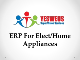 ERP for Elect/Home Appliance