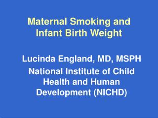 Maternal Smoking and Infant Birth Weight
