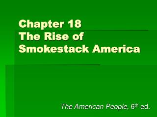Chapter 18 The Rise of Smokestack America