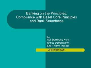 Banking on the Principles:  Compliance with Basel Core Principles and Bank Soundness