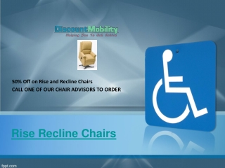 Discount Mobility Rise Recline Chairs
