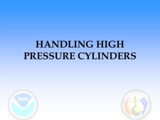 HANDLING HIGH PRESSURE CYLINDERS