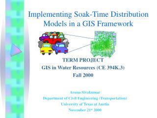 Implementing Soak-Time Distribution Models in a GIS Framework