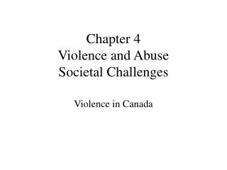 Chapter 4 Violence and Abuse Societal Challenges