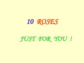 10  ROSES   JUST  FOR  YOU