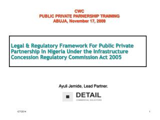 Legal  Regulatory Framework For Public Private Partnership In Nigeria Under the Infrastructure Concession Regulatory Com