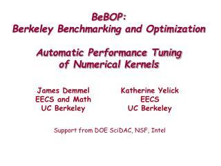 BeBOP: Berkeley Benchmarking and Optimization  Automatic Performance Tuning of Numerical Kernels