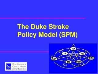 The Duke Stroke             Policy Model SPM