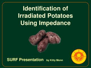 Identification of Irradiated Potatoes Using Impedance
