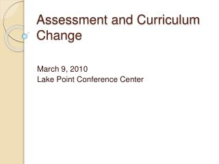 Assessment and Curriculum Change