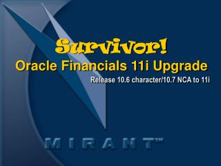 Survivor Oracle Financials 11i Upgrade