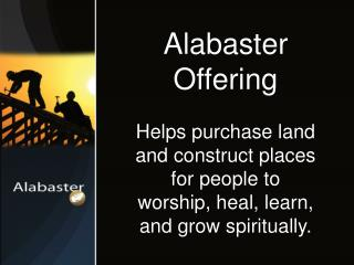Helps purchase land and construct places for people to worship, heal, learn, and grow spiritually.