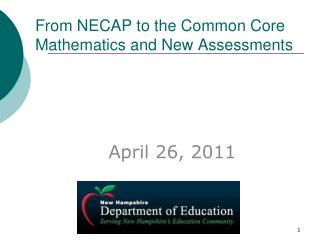 From NECAP to the Common Core Mathematics and New Assessments
