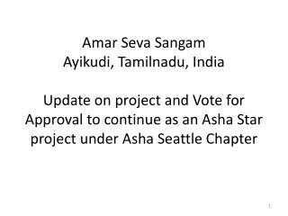 Amar Seva Sangam Ayikudi, Tamilnadu, India  Update on project and Vote for Approval to continue as an Asha Star project