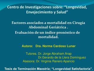 Centro de Investigaciones sobre:  Longevidad, Envejecimiento y Salud