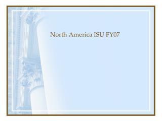 North America ISU FY07