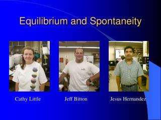 Equilibrium and Spontaneity