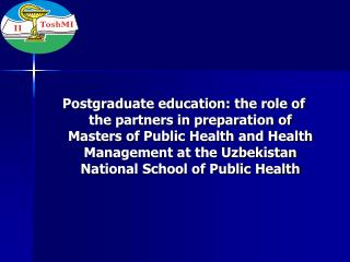 Postgraduate education: the role of the partners in preparation of Masters of Public Health and Health Management at the