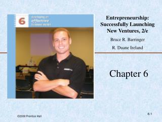 Entrepreneurship: Successfully Launching New Ventures, 2