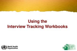 Using the  Interview Tracking Workbooks