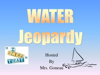 Hosted By Mrs. Goneau