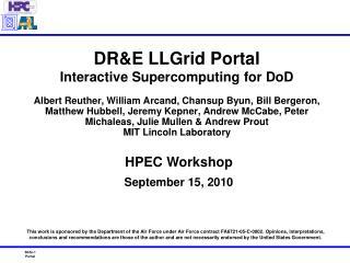 DRE LLGrid Portal Interactive Supercomputing for DoD