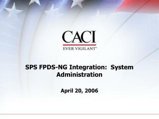 SPS FPDS-NG Integration:  System Administration