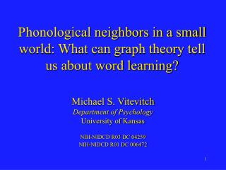 Phonological neighbors in a small world: What can graph theory tell us about word learning