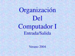 Organizaci n Del  Computador I Entrada