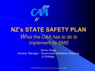 NZ s STATE SAFETY PLAN  What the CAA has to do to implement its SMS