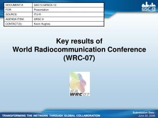 Key results of  World Radiocommunication Conference  WRC-07