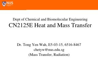 Dept of Chemical and Biomolecular Engineering CN2125E Heat and Mass Transfer