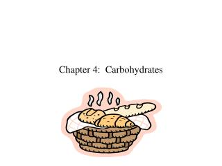 Chapter 4:  Carbohydrates