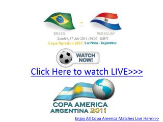 final time!!! brazil vs paraguay live hd!! copa america11