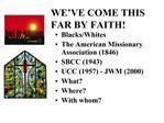 WE VE COME THIS FAR BY FAITH