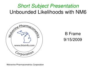 Short Subject Presentation Unbounded Likelihoods with NM6
