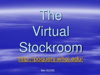 The  Virtual Stockroom poquery.whoi