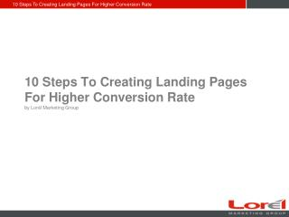 10 Steps - Creating Landing Pages For Higher Conversion Rate