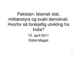 Pakistan: Islamsk stat, milit rstyre og svakt demokrati. Hvorfor s  forskjellig utvikling fra India