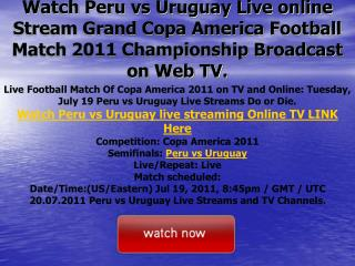 watch peru vs uruguay live online stream grand copa america