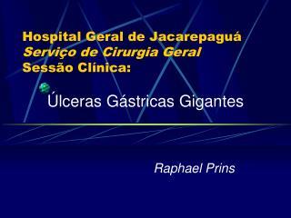Hospital Geral de Jacarepagu  Servi o de Cirurgia Geral Sess o Cl nica: