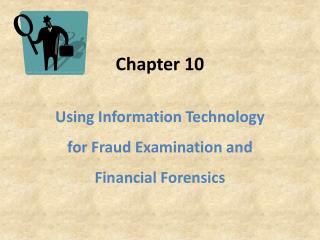 Using Information Technology for Fraud Examination and Financial Forensics