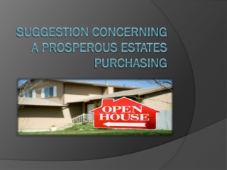 Suggestion Concerning A Prosperous Estates Purchasing