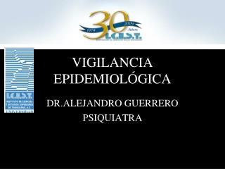 VIGILANCIA EPIDEMIOL GICA