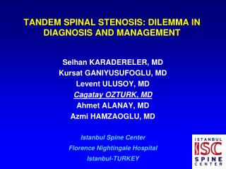 TANDEM SPINAL STENOSIS: DILEMMA IN DIAGNOSIS AND MANAGEMENT