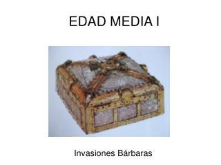 EDAD MEDIA I