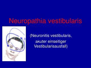 Neuropathia vestibularis