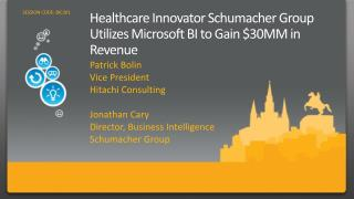 Healthcare Innovator Schumacher Group Utilizes Microsoft BI to Gain 30MM in Revenue