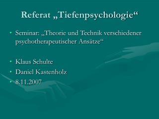 Referat  Tiefenpsychologie