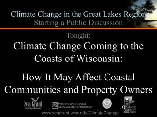 Tonight: Climate Change Coming to the Coasts of Wisconsin: How It May Affect Coastal Communities and Property Owners